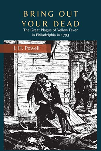 9781614279853: Bring Out Your Dead: The Great Plague of Yellow Fever in Philadelphia in 1793
