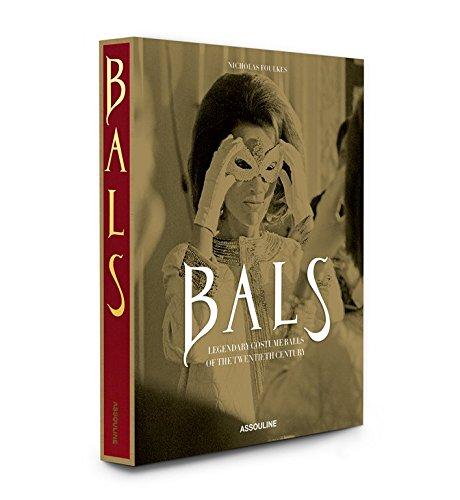 Bals: Legendary Costume Balls of the Twentieth: Nicholas Foulkes