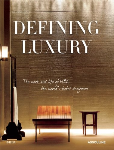 DEFINING LUXURY: THE WORK AND LIFE OF HBA, THE WORLD'S HOTEL DESIGNERS: NASATIR, JUDITH