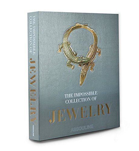 Impossible Collection of Jewelry: The 100 Most Important Jewels of the Twentieth Century: Becker, ...