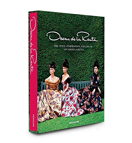 Oscar de la Renta 9781614280750 Oscar de la Renta is one of the most celebrated and famed fashion designers and couturiers in the world a renaissance man of American fa