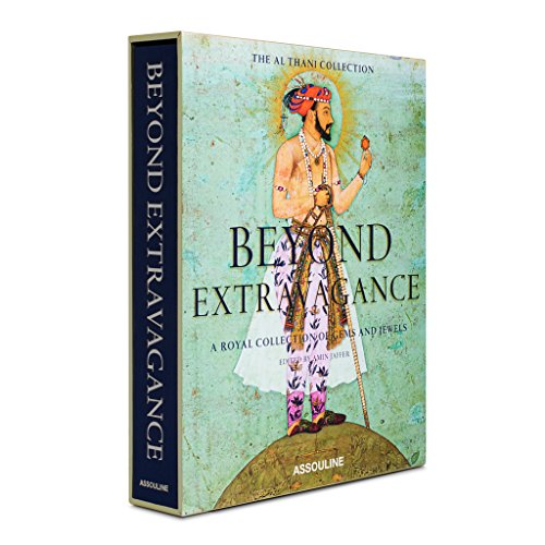 Beyond Extravagance: Gems and Jewels of Royal India (Hardback): Amin Jaffer