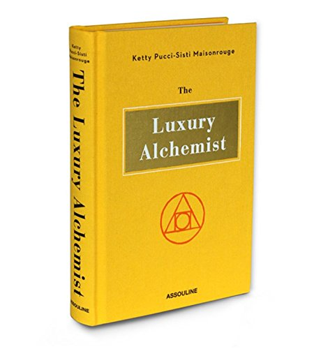 LUXURY (THE) ALCHEMIST: Maisonrouge, Ketty Pucci-Sisti