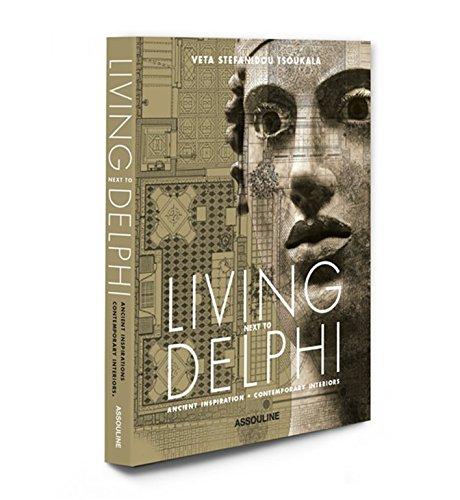 9781614281566: Living Next to Delfi: Ancient Inspirations, Contemporary Interiors (Classics)