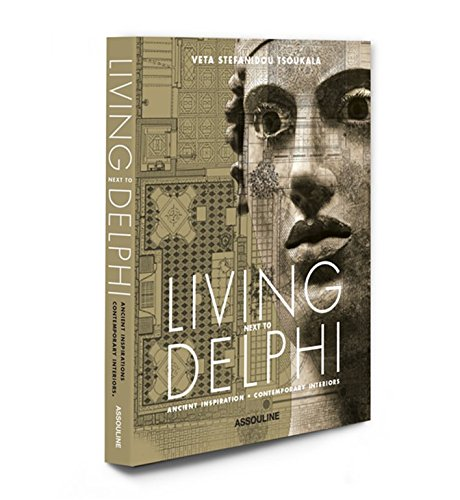 Living Next to Delphi: Ancient Inspiration, Contemporary Interiors (Hardcover): Veta Stefanidou ...