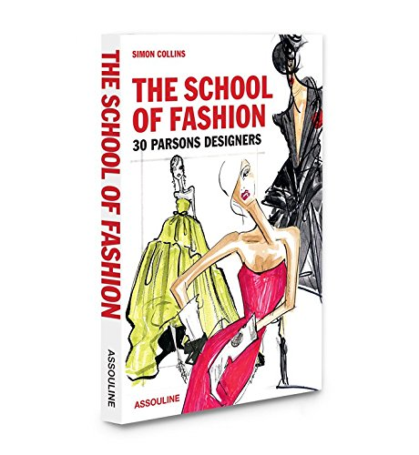 The School of Fashion: 30 Parsons Designers: Collins, Simon