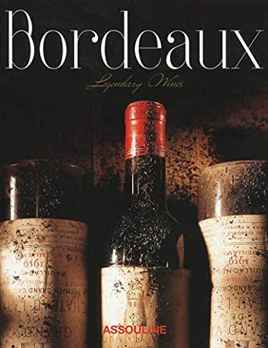 9781614282600: Bordeaux, Legendary Wines (Classics)