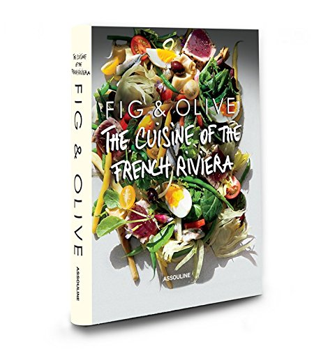 9781614284567: Fig & Olive: Cuisine of the French Riviera (Connoisseur)