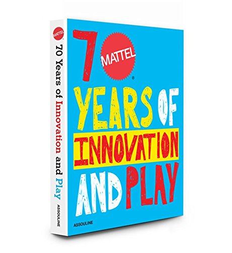 9781614284604: Mattel 70 Years of Innovation and Play (Trade)