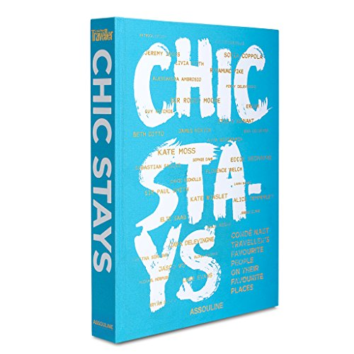 9781614285373: Chic Stays: Condé Nast Traveller's Favourite People on Their Favourite Places (Classics)