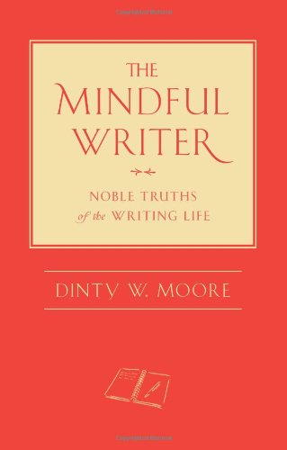 9781614290070: The Mindful Writer: Noble Truths of the Writing Life