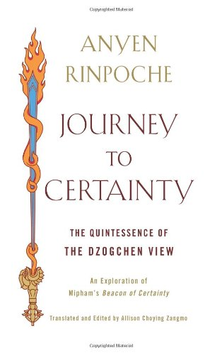 9781614290094: Journey to Certainty: The Quintessence of the Dzogchen View: An Exploration of Mipham's Beacon of Certainty