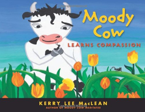 9781614290339: Moody Cow Learns Compassion