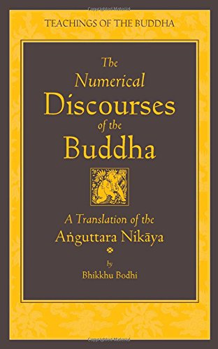 9781614290407: The Numerical Discourses of the Buddha: A Complete Translation of the Anguttara Nikaya (The Teachings of the Buddha)