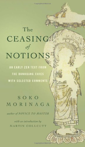 9781614290414: The Ceasing of Notions: An Early Zen Text from the Dunhuang Caves with Selected Comments