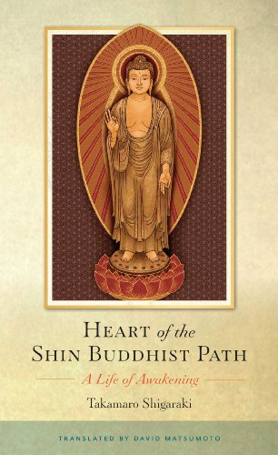 Heart of the Shin Buddhist Path: A Life of Awakening: Shigaraki, Takamaro