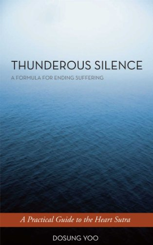 9781614290537: Thunderous Silence: A Formula for Ending Suffering: A Practical Guide to the Heart Sutra