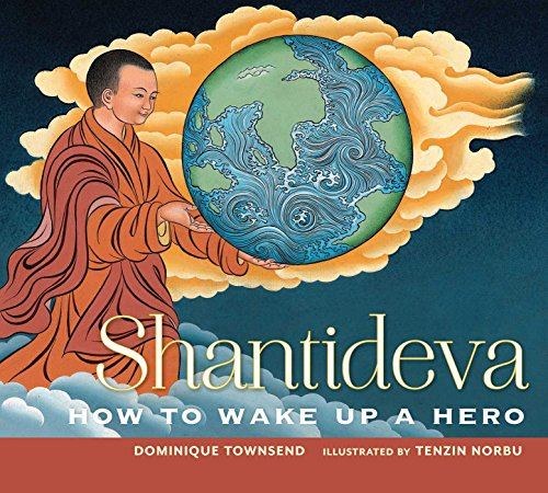 Shantideva: How to Wake Up a Hero: Townshend, Dominique; Townsend, Dominique