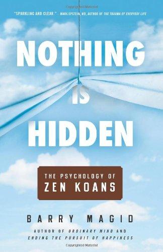 Nothing Is Hidden: The Psychology of Zen Koans: Magid, Barry