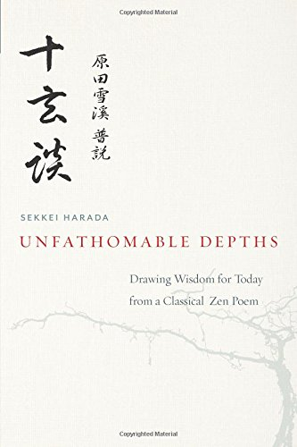 9781614290834: Unfathomable Depths: Drawing Wisdom for Today from a Classical Zen Poem