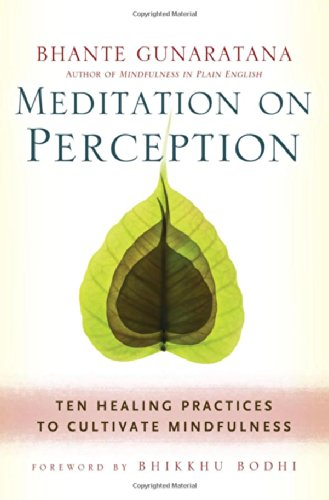 9781614290858: Meditation on Perception: Ten Healing Practices to Cultivate Mindfulness