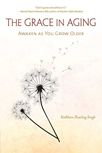 9781614291268: The Grace in Aging: Awaken as You Grow Older