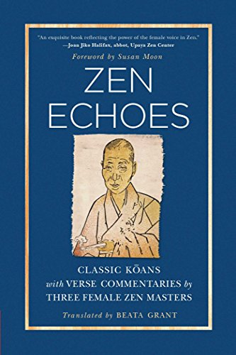 9781614291879: Zen Echoes: Classic Koans with Verse Commentaries by Three Female Chan Masters