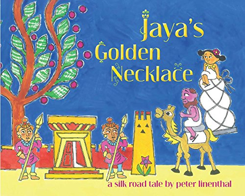 Jaya's Golden Necklace: A Silk Road Tale: Linenthal, Peter