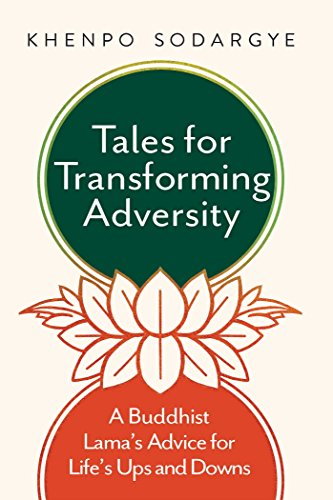 9781614292555: Tales for Transforming Adversity: A Buddhist Lama's Advice for Life's Ups and Downs