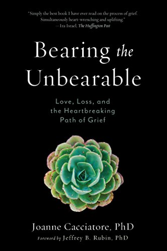 9781614292968: Bearing the Unbearable: Love, Loss, and the Heartbreaking Path of Grief
