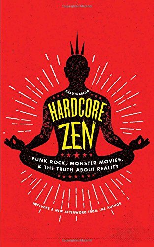 9781614293163: Hardcore Zen: Punk Rock, Monster Movies and the Truth About Reality