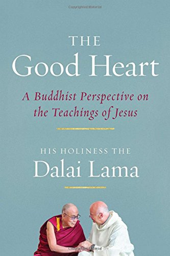 9781614293255: The Good Heart: A Buddhist Perspective on the Teachings of Jesus
