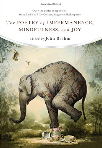 9781614293316: The Poetry of Impermanence,Mindfulness, and Joy