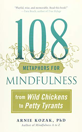 9781614293835: 108 Metaphors for Mindfulness: From Wild Chickens to Petty Tyrants
