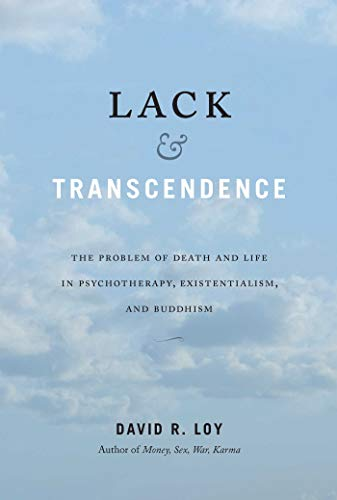 9781614295235: Lack & Transcendence: The Problem of Death and Life in Psychotherapy, Existentialism, and Buddhism