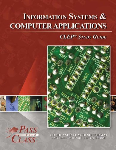CLEP Information Systems and Computer Applications Study Guide (Perfect Bound): PassYourClass
