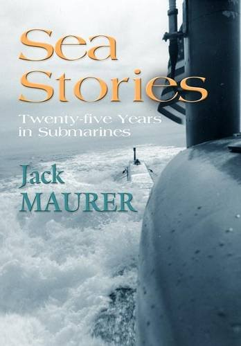 9781614342724: Sea Stories: Twenty-Five Years in Submarines
