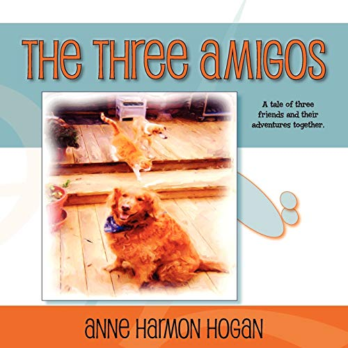 The Three Amigos: Anne Harmon Hogan