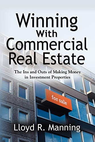 9781614345206: Winning with Commercial Real Estate: The Ins and Outs of Making Money in Investment Properties