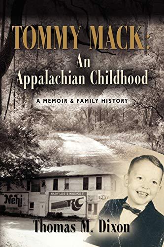 Tommy Mack An Appalachian Childhood: Dixon, Thomas M.