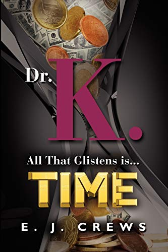 9781614347446: Dr. K. - All That Glistens Is...Time
