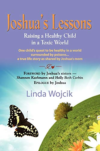 9781614347569: JOSHUA'S LESSONS: Raising a Healthy Child in a Toxic World