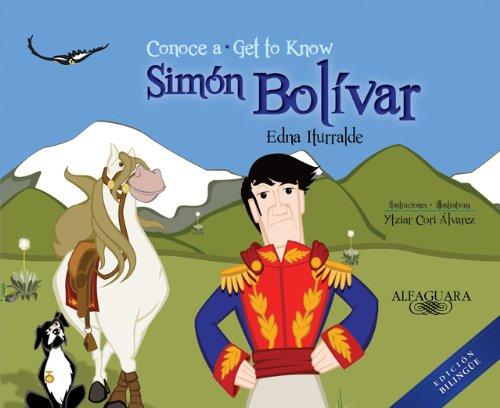 Conoce a Simon Bolivar (Bilingual): Get to Know Simon Bolivar (Bilingual Edition) (Personajes Del ...