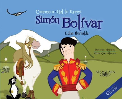 9781614353485: Conoce a Simón Bolívar / Get to Know Simon Bolivar (Bilingual) (Personajes Del Mundo Hispánico / Historical Figures of the Hispanic World) (Spanish Edition)