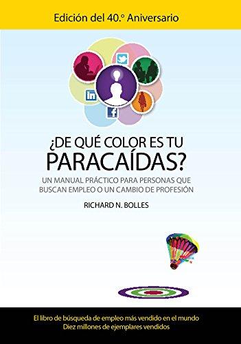 9781614354970: ¿De qué color es tu paracaídas? (Un manual práctico para personas que buscan empleo o un cambio de profesión) Edición del 40 aniversario) (Spanish Edition)
