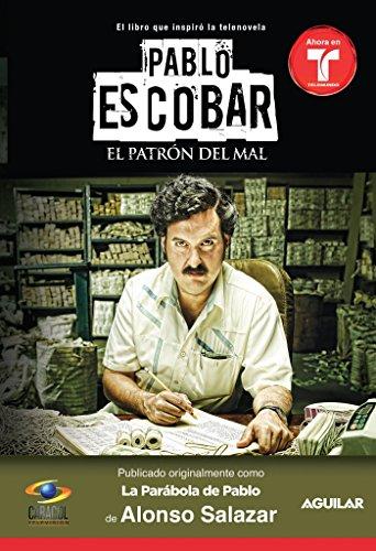 Pablo Escobar: El Patron del Mal (Paperback): Alonso Salazar