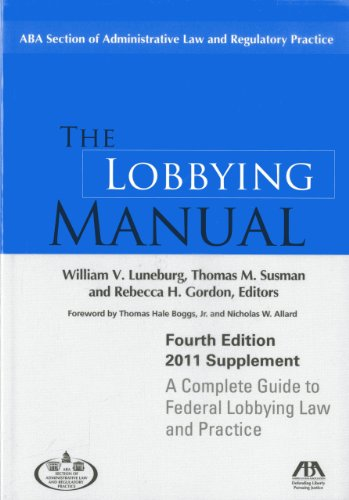 9781614380245: The Lobbying Manual: A Complete Guide to Federal Lobbying Law and Practice 2011 Supplement