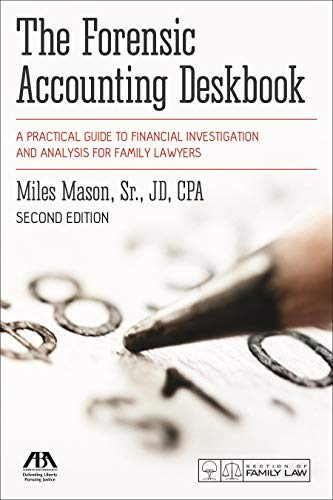 9781614380634: The Forensic Accounting Deskbook: A Practical Guide to Financial Investigation and Analysis for Family Lawyers