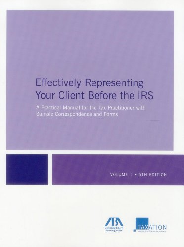 9781614381341: Effectively Representing Your Client Before the IRS: A Practical Manual for the Tax Practitioner with Sample Correspondence and Forms