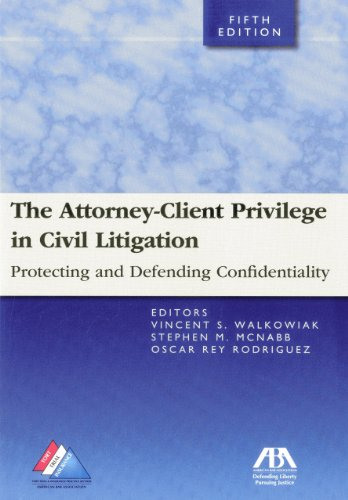 9781614381563: The Attorney-Client Privilege in Civil Litigation: Practicing and Defending Confidentiality